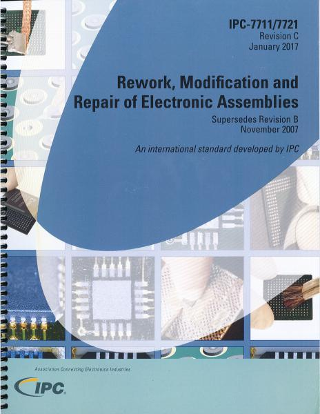 IPC 7711/7721C Rework, Modification and Repair of Electronic Assemblies